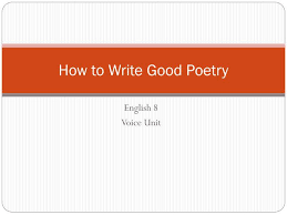 Ppt How To Write Good Poetry Powerpoint Presentation Id
