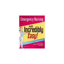 Emergency Nursing Made Incredibly Easy Made Incredibly