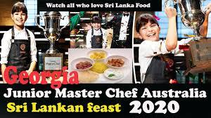 Junior MasterChef Australia 2020 | Georgia took Sri Lankan feast | Food  around the world