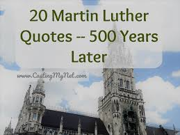 20 Martin Luther Quotes 500 Years Later Casting My Net