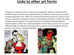 from graffiti to street art essay pp pptx 4 links to other art forms street