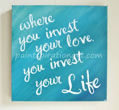 Quote Paintings Inspirational Custom Canvas Quote Painting Where You Invest Your 77