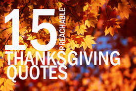 Christian Quotes About Thanksgiving Best Of 24 Preachable Quotes For Thanksgiving