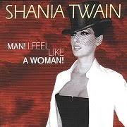 <b>Shania Twain</b> – Man! I Feel like a <b>Woman</b>! Lyrics | Genius Lyrics