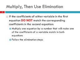 7 3 solving systems of equations by elimination using multiplication 33 22 11 solve by elimination example 2 multiply