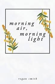 Morning Light Amazon Morning Air Morning Light Amazon Co Uk Regan Smith