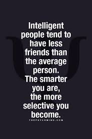 Intelligent Quotes Delectable Intelligent People Are More Selective Pictures Photos And Images