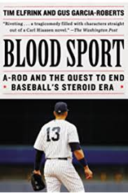 com game of shadows barry bonds balco and the steroids blood sport a rod and the quest to end baseball s steroid era