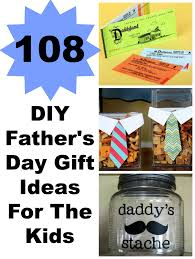 108 diy father s day gift ideas for the kids