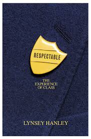 Respectable The Experience Of Class Amazon Co Uk Lynsey