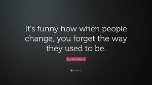 Quote For Everyone People Change Quotes Funny