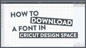Design Cricut Com Download How To Download A Font To Cricut Design Space
