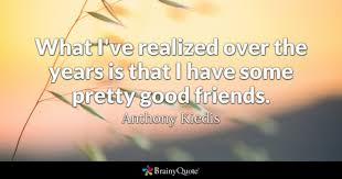 Good Friends Quotes BrainyQuote Awesome A Good Friend Quote