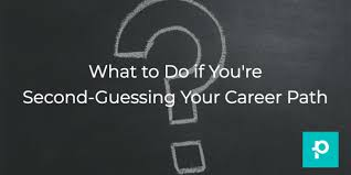 What Are Your Personal And Career Goals What To Do If Youre Second Guessing Your Career Path The