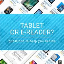 Tablet Ereader Comparison Chart Tablet Or E Reader These 12 Questions Will Help You Decide