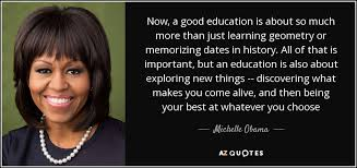 Michelle Obama Quote Now A Good Education Is About So Much More Amazing Good Quotes Related To Education