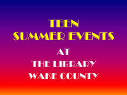 Wake County Library Summer Teen Scene At Wake County Libraries