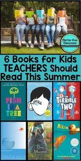 6 books written for kids that teachers should read and then use for read aloud or literature circles