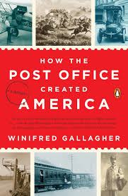 How The Post Office Created America by Winifred Gallagher - Penguin Books  Australia