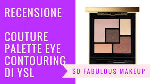 review couture palette eye contouring di ysl so fabulous style