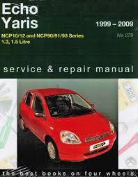 Toyota Echo Yaris 1999-2009 Gregorys Service Repair Manual ...