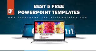 Creating Powerpoint Templates 5 Best Powerpoint Templates For Free Download To Create