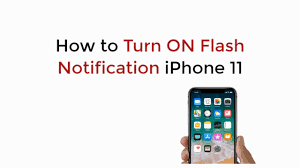 Make Light Flash On Iphone When Phone Rings Iphone 11 How To Turn On Flash Notification Iphone 11