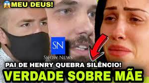 🔴🔵💣BOMBA! PAI DE HENRY QUEBRA O SILÊNCIO E REVELA TUDO E - YouTube