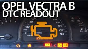 Vectra C Engine Emissions Warning Light Opel Vectra B Read Dtc Error Codes Vauxhall Diagnostic Mode