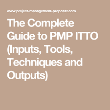 Itto Chart Pmp Pdf The Complete Guide To Pmp Itto Inputs Tools Techniques