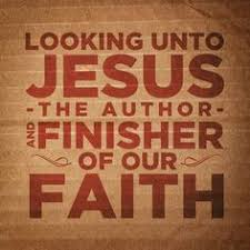 Image result for jesus the author and finisher of our faith