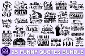 Report an abuse for product free funny quotes svg bundle. Funny Quotes Bundle Graphic By Crystalgiftsstudio Creative Fabrica