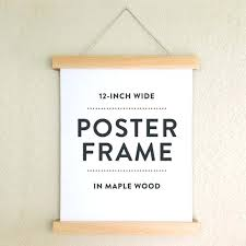 diy magnetic poster frame poster frame in maple wood wooden poster hanger by home interior design diy magnetic poster frame magnetic wooden poster hanger