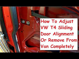 vw t4 how to adjust alignment or remove sliding door from van Лучшие видео с you на компьютер мобильный android ios