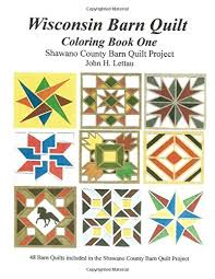 Amazon.com: 1: Wisconsin Barn Quilts Coloring Book One ... & Amazon.com: 1: Wisconsin Barn Quilts Coloring Book One (9781523313020):  John H Lettau, Lettau: Books Adamdwight.com