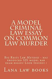 Common Law Essay A Model Criminal Law Essay On Common Law Murder Borrowing Allowed
