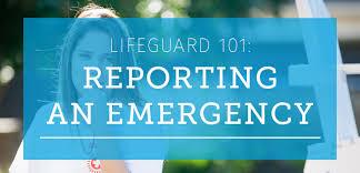 Lifeguard 101 Reporting An Emergency Guard For Life