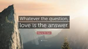 Love Is The Answer Quote