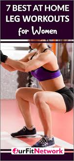 7 best leg workouts at home for women