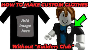 Roblox Custom Clothes How To Make Custom Roblox Clothing Without Builders Club Custom Shirts And Custom Decals