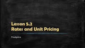 Math 100 Prealgebra 5 2 Rates And Unit Pricing Youtube
