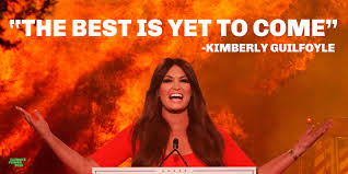 Image result for the best is yet to come kimberly guilfoyle