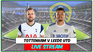 Tottenham Hotspur v Leeds Utd Highlights Live Streaming Stream Premier  League Full Match Goal - YouTube