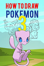 how to draw pokemon 3 the step by step pokemon drawing book