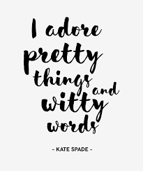 Kate Spade Quotes Simple Printable Kate Spade Quote Kate Spade Print Pretty Things Witty