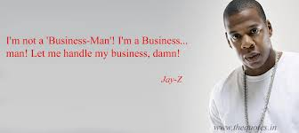 Business Quotes Jay Z Best Quotes For Your Life
