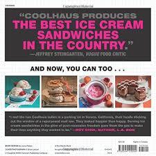coolhaus ice cream book custom built sandwiches with crazy good bos of cookies ice creams gelatos and sorbets natasha case freya estreller
