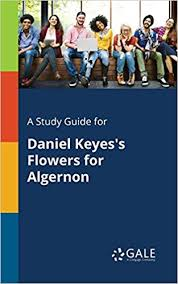 a study guide for daniel keyes s flowers for algernon cengage  a study guide for daniel keyes s flowers for algernon cengage learning gale 9781375398244 com books