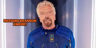 Richard Branson kimdir? Nereli ve kaç yaşında?   Richard Branson serveti ne  kadar?