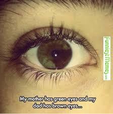 FunniestMemes.com - Funny Memes - [My Mother Has Green Eyes..] via Relatably.com